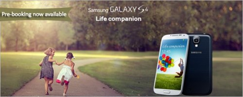 Samsung Galaxy S4 - Pre-booking!